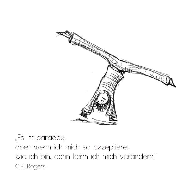 Das gute Leben ist ein Prozess, Kein Daseins-Zustand. Es ist eine Richtung, kein Ziel. C.R. Rogers